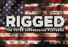 Free screening of Rigged: The Voter Suppression Playbook August 18th 7:00pm via Zoom