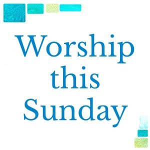 Worship on Sunday, May 2nd